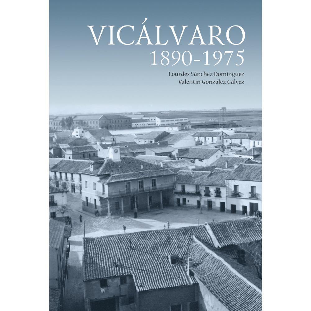 Noviembre 2011. Se publica el libro 'Vicálvaro 1890-1975'