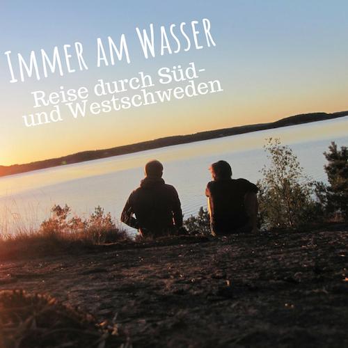 Blogbeitrag: Immer am Wasser - Mit Zelt und Zug durch Süd- und Westschweden
