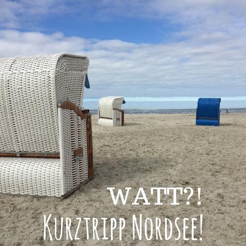 Watt?! Kurztripp Nordsee!