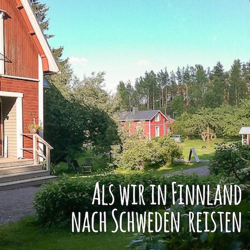 Blogpost: Als wir in Finnland nach Schweden reisten
