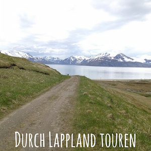 Blogpost: Durch Lappland touren auf schwedenundso.de