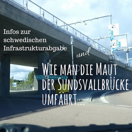 Infos zur schwedischen Infrastrukturabgabe und wie man die Maut der Sundsvallbrücke umfährt...