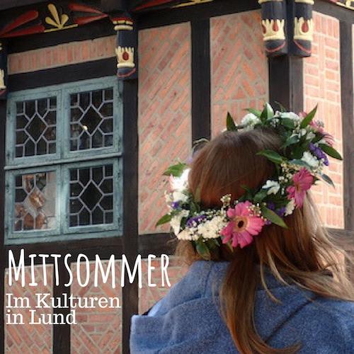 Blogpost: Mittsommer feiern im Freilichtmuseum Kulturen in Lund