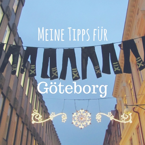 Göteborg Guide: Meine Tipps für Göteborg