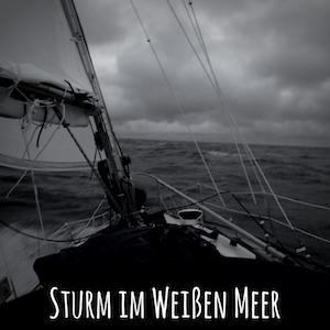 Blogpost: Sturm im Weißen Meer