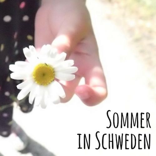 Warum der Sommer in Schweden so schön ist