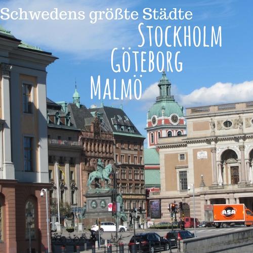 Blogpost: Stockholm, Göteborg, Malmö - Schwedens größte Städte auf www.schwedenundso.de