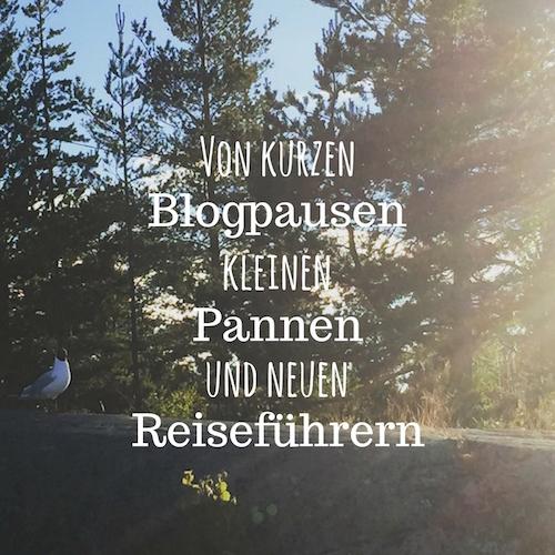 Von kurzen Blogpausen, kleinen Pannen und neuen Reiseführern | Schweden und so