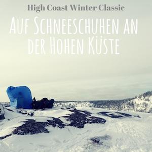 Blogpost: Auf Schneeschuhen an der Hohen Küste Schwedens - Das High Coast Winter Classic auf schwedenundso.de