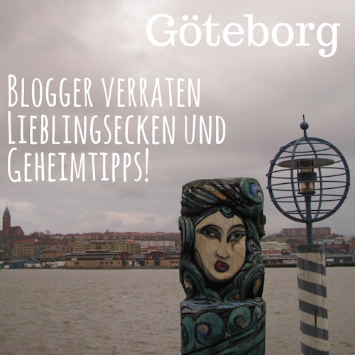 Göteborg Roundup auf Schweden und so: Blogger verraten Lieblingsecken und geben Geheimtipps!