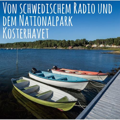 Von schwedischem Radio und dem Nationalpark Kosterhavet