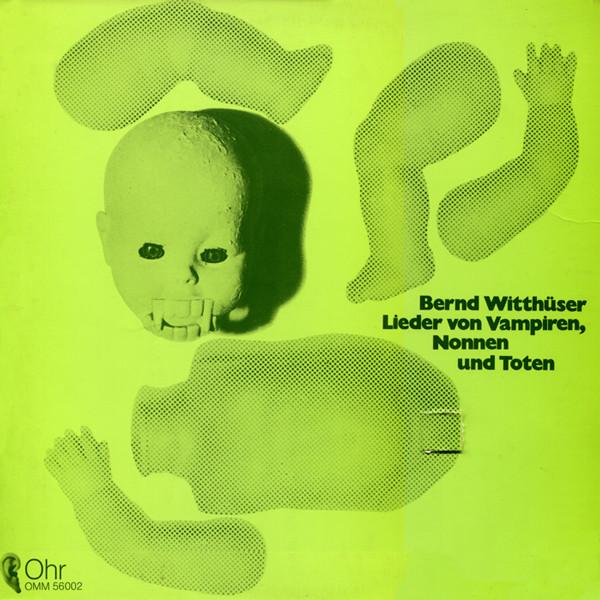 1970 - BERND WITTHÜSER - LIEDER VON VAMPIREN, NONNEN, UND TOTEN