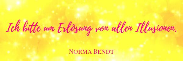 Norma Bendt, Meine tiefen inneren Prozesse der letzten Wochen, Von der Trennung in die Verbundenheit, Gottvertrauen leben, Hingabe, Die Energiewandlerin