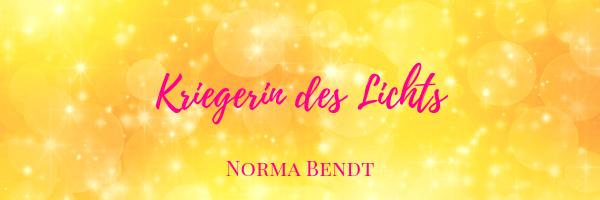 Norma Bendt, Sternenseele, Die Energiewandlerin, Kriegerin des Lichts, Lichtbringerin, Lichtarbeit,  Blog Spiritualität, Engelenergie