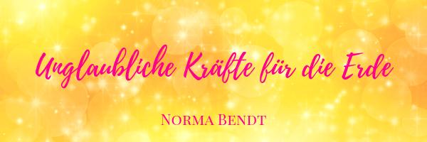 Norma Bendt, Sternenseele, Die Energiewandlerin, Channeling zur Erdenergie, Botscaft aus der geistigen Welt, aktuelle Erdfrequenz, Blog Spiritualität, Engelenergie