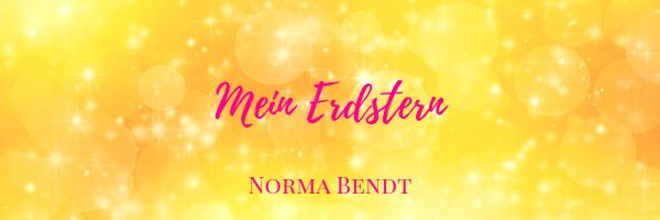Norma Bendt, Sternenseele, Die Energiewandlerin, Dein Erdstern, Erdchakra aktivieren, Deinen Platz einnehmen, Blog Spiritualität, Engelenergie
