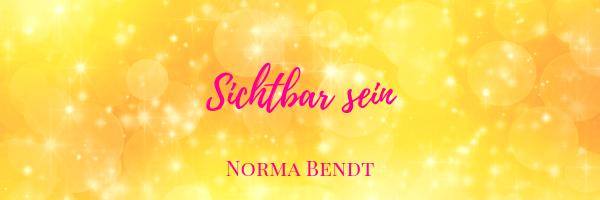 Norma Bendt, Sternenseele, Die Energiewandlerin, Angst vor Sichtbarkeit, sichtbar werden mit Deinem wahren Sein,  Blog Spiritualität, Engelenergie