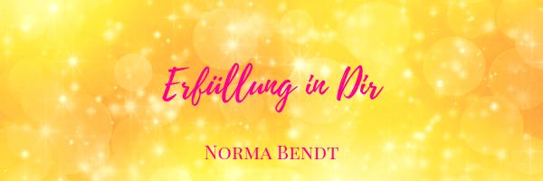 Norma Bendt, Sternenseele, Die Energiewandlerin, Erfüllung finden, die Fülle in Dir erfülltes Leben,  Blog Spiritualität, Engelenergie
