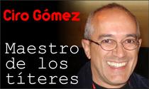 Ciro Gómez Acevedo:  Maestro de los títeres