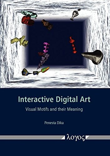Penesta Dika, Interactive Digital Art. Visual Motifs and their Meaning. Media Art, Virtual Reality, Augmented Reality, Telematic Art, Virtuality, Architecture, Mechatronic Art, Fractals, Media Art History, interactivity, interface