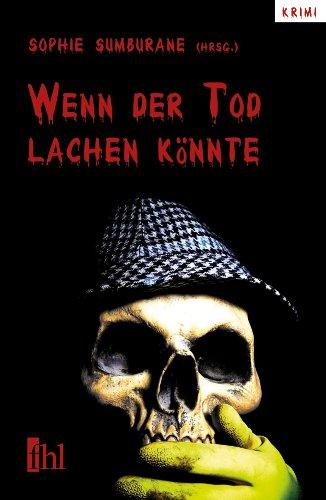 Buchcover der Kriminalanthologie Wenn der Tod lachen könnte mit einem lachendem Totenkopf als Motiv