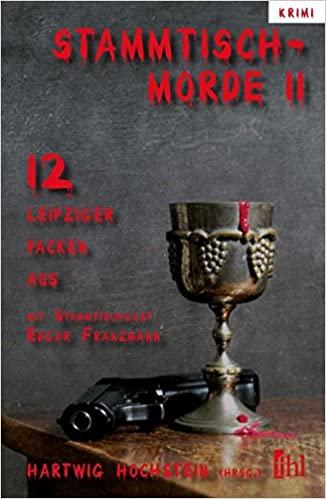 Buchcover der Kriminalanthologie Stammtischmorde 2 mit einem Weinbecher und einer Schusswaffe als Motiv