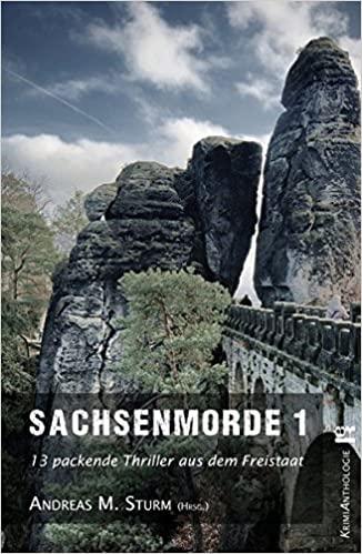 Buchcover der Kriminalanthologie Sachsenmorde 1 mit der sächsischen Schweiz als Motiv