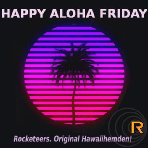 Original Hawaiihemd von Rocketeers!  Aloha Friday 30.Juni 2017