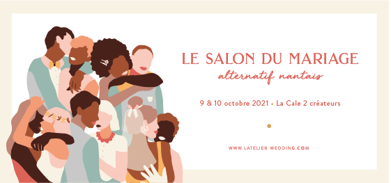 L'Atelier Wedding Salon Alternatif du Mariage Nantais - 9 au 10 Octobre 2021