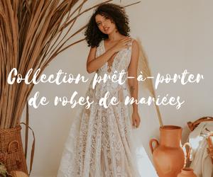 Collection prêt-à-porter de robes de mariées 2022