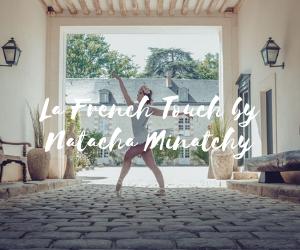 La French Touch by Natacha Minatchy