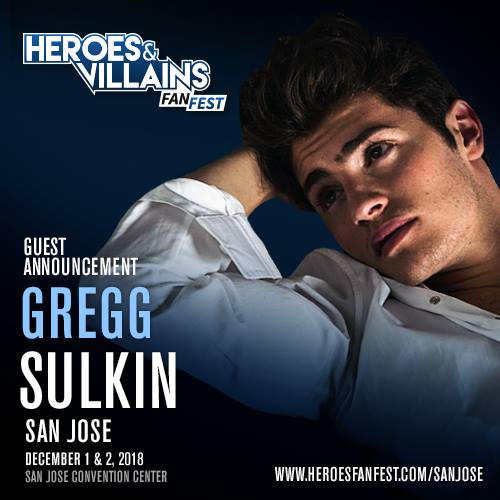 Dec 1-2. 2018 - San Jose, CA. - Heroes and Villains Fan Fest San Jose - With Gregg Sulkin