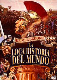 La loca historia del mundo de Mel Brooks.