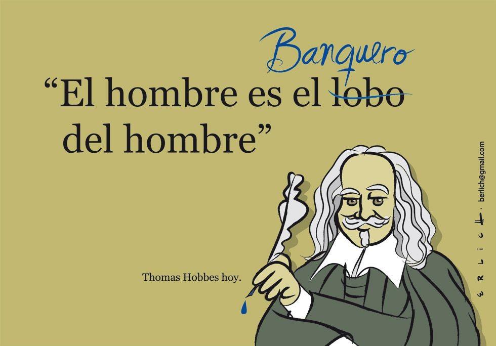 La famosa frase de Hobbes aplicada a la crisis.