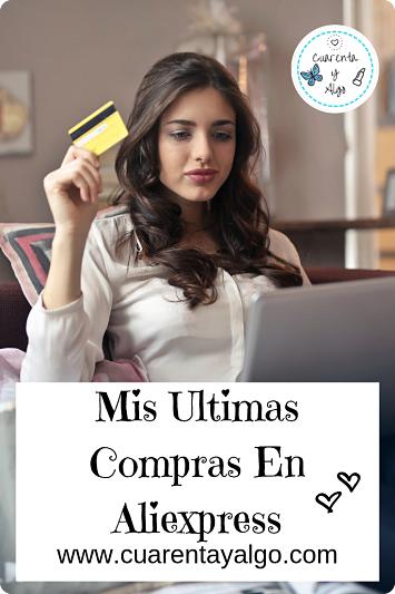 compras en aliexpress, haul aliexpress, mas de 40, cuarenta y algo, blog para mujeres mayores de 40