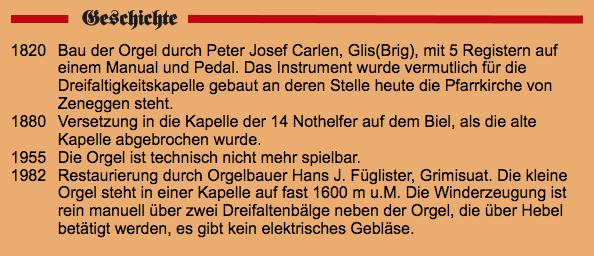 Geschichte der Orgel Bielkapelle Zeneggen (Quelle: Orgelverzeichnis Schweiz & Liechtenstein (http://peter-fasler.magix.net/public/VSProfile4/vs_zeneggen_biel.htm)