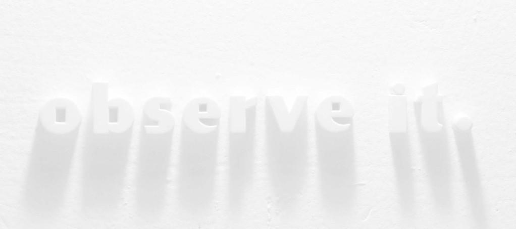 observe it