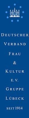 Deutscher Verband Frau und Kultur Lübeck e.V. Gruppe Lübeck