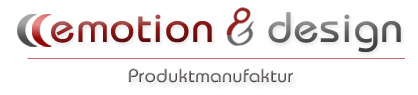emotion & design - Produktmanufaktur