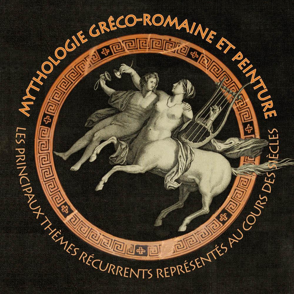 MYTHOLOGIE GRÉCO-ROMAINE ET PEINTURE