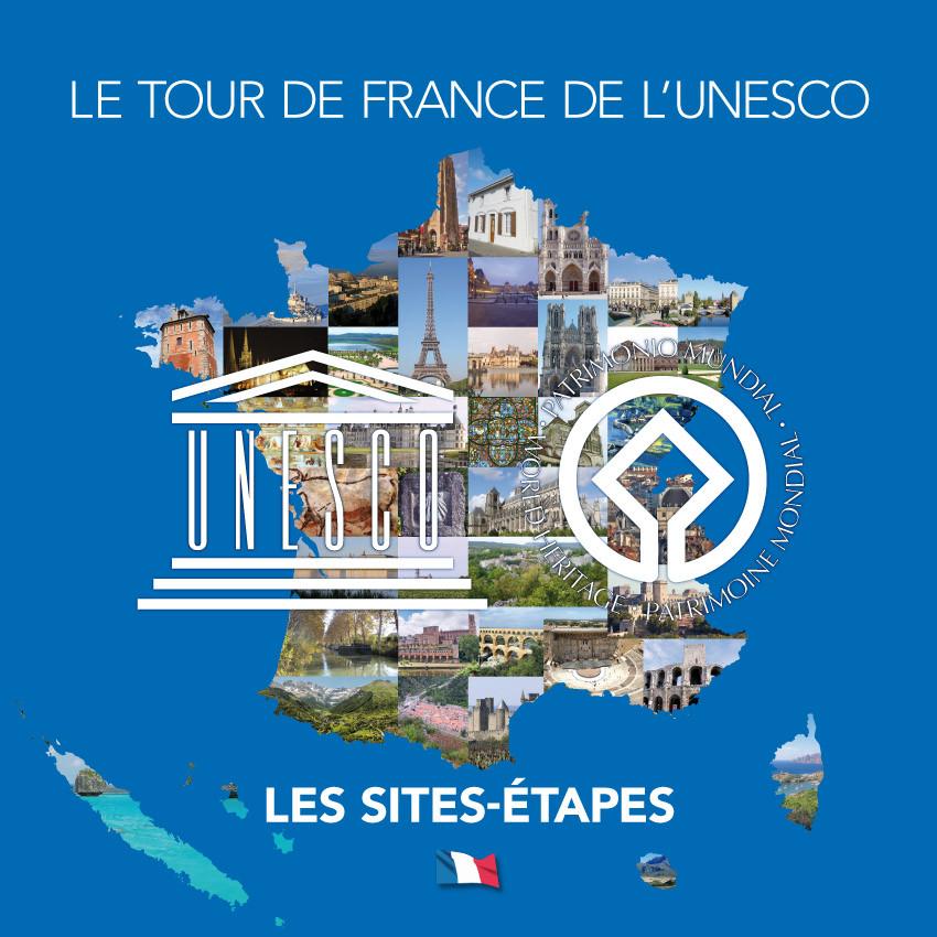 LE TOUR DE FRANCE DE L'UNESCO : LES SITES ÉTAPES