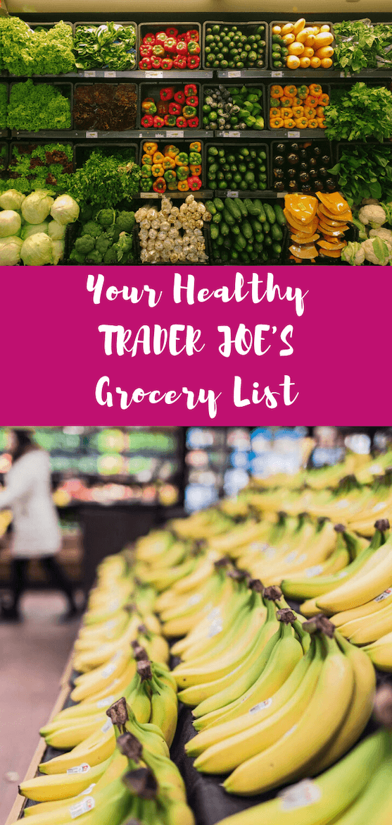 Looking for a Trader Joe's shopping list? Here are the best Trader Joe's meals to buy.  #traderjoes #shoppinglist #supermarket #rdchat #grocerylist #traderjoe #healthysnacks #plantbased #supermarket #nutrition