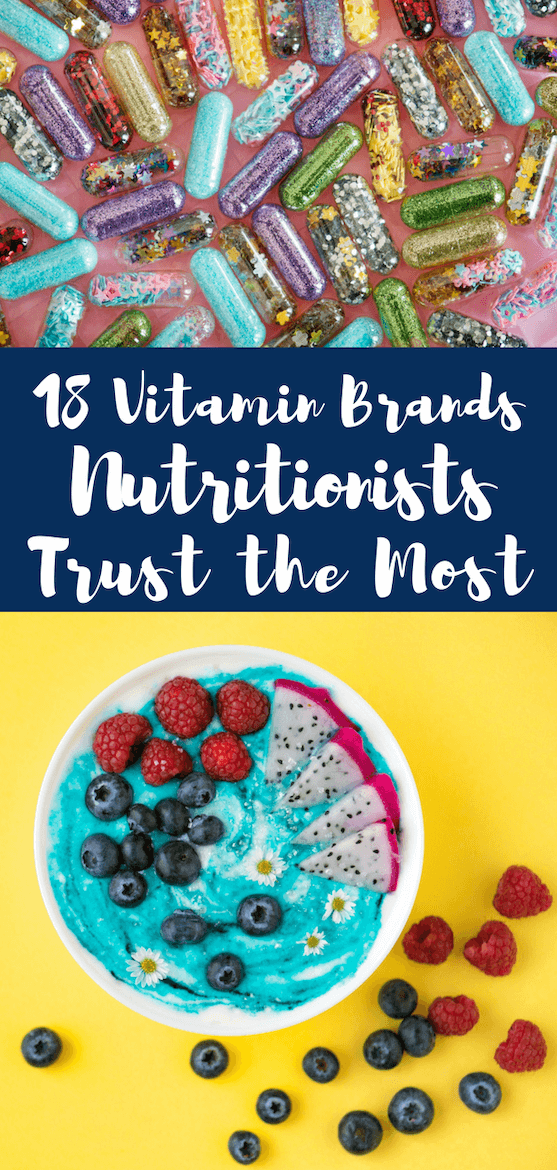 With so many options on the market, here are 18 top vitamin brands nutritionists trust the most. Get your body back on track with one of these top vitamin brands. #vitaminsandminerals #supplement #diethelp #dailyvitamin #rdapproved