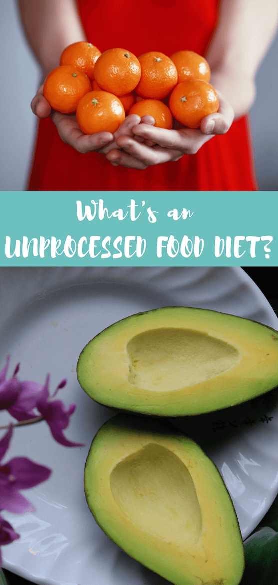 So many diets to make your head spin! One common thread with evidence-based diets is they encourage eating whole foods over highly processed ones. What's an unprocessed food diet? #unprocessedfood #unprocessedfooddiet #wholefoods #plantbased