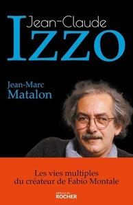 Couverture Jean-Claude Izzo, les vies multiples du créateur de Fabio Montale#Auteur #Biographie #Immigration #Communisme #Marseille #Culture #Polar #Poésie #Chanson #Théâtre par Guillaume Cherel