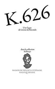Couverture  K.626.  #Fugue #Epistolaire #Lettre #Confession #Femme #Mozart #Requiem #Editeur #SociétéDesGensDeLettres  jpg