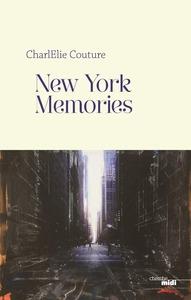 Couverture New York Memories  #Biographie #JournalDeBord #Témoignage #EtatsUnis #Manhattan #Quotidien #Artiste #Musicien #Peintre #Plasticien #Poète #Humanité Charlélie Couture