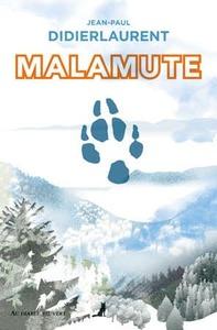 Couverture Malamute #Récit #Fantastique #Légendes #Drame #HuisCos #Nature #Montagne #Chiens #Tempête #Neige #Poésie #Mystère #Suspense