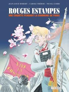 Couverture Rouges Estampes #RomanGraphique #Histoire #Paris #150Ans #Guerre #Enquête #Justice #Femmes #Meurtres #Femmes #Japon #Communards #Survie #Liberté #Politique #Versaillais #Massacre