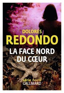 Couverture   La Face Nord du Cœur  #Écrivaines #Polars #Noir #Thrillers #Enquêtes #Mystère #Réalisme #Suspense #Peur #Violence #Vaudou